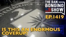 Ep. 1419 Is This An Enormous Coverup? - The Dan Bongino Show®