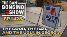 Ep. 1428 The Good, The Bad, and The Ugly in Georgia - The Dan Bongino Show®