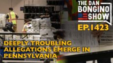 Ep. 1423 Deeply Troubling Allegations Emerge in Pennsylvania - The Dan Bongino Show®