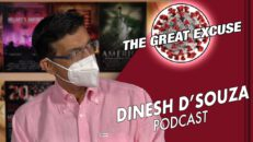 THE GREAT EXCUSE Dinesh D'Souza Podcast Ep15
