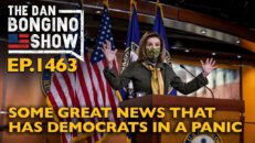 Ep. 1463 Some Great News That Has Democrats in a Panic  - The Dan Bongino Show®