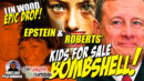Whistleblower Tape: Roberts, Epstein Selling Kids 4 Sale & Clintons Supreme Court Justice [187] Plan