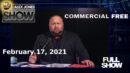 The Alex Jones Show (Full Show) Wednesday - 02/17/21