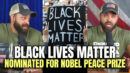 Black Lives Matter Nominated For Nobel Peace Prize