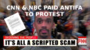 CNN and NBC paid ANTIFA to protest