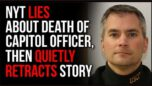 NYT LIES About Capitol Officer's Tragic Death, Then Quietly RETRACTS Their Story