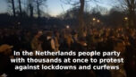 In the Netherlands people party with thousands at once to protest against lockdowns and curfews