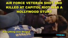 VETERAN SHOT AND KILLED AT CAPITOL BUILDING RIOT - SHE'S ALIVE - HOLLYWOOD STUNT WAS ALL PLANNED