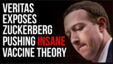 Veritas Video EXPOSES Zuckerberg Pushing Insane Vaccine Theory That Now Violates His OWN Policies