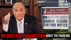 WE MUST ASK THIS QUESTION About The Pandemic | Rudy Giuliani | Ep. 114