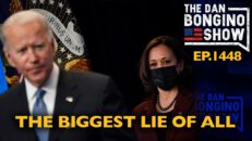 Ep. 1448 The Biggest Lie of All - The Dan Bongino Show®