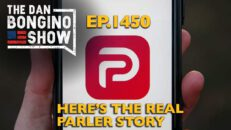 Ep. 1450 Here's the REAL Parler Story - The Dan Bongino Show®