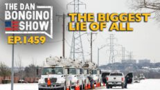 Ep. 1459 The Biggest Lie of All  - The Dan Bongino Show®