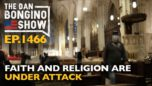 Ep. 1466 Faith and Religion are Under Attack - The Dan Bongino Show®