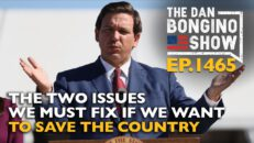 Ep. 1465 The Two Issues We Must Fix If We Want To Save The Country - The Dan Bongino Show®