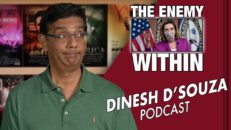 THE ENEMY WITHIN Dinesh D'Souza Podcast Ep16