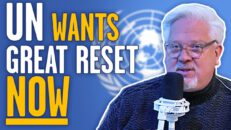 The UN wants THESE 6 policies from The Great Reset executed ASAP