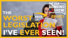 Ep. 1473 The Worst Piece of Legislation I've Ever Seen - The Dan Bongino Show®