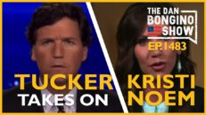 TEp. 1483 Tucker Takes On Kristi Noem In Must See Video - The Dan Bongino Show®