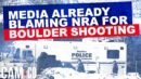 Anti-Gun Media Already Blaming NRA For Boulder Shooting - Bearing Arms' Cam & Company