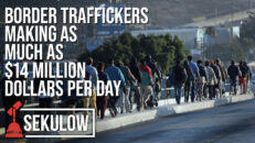 Report: Border Traffickers Making as Much as $14 Million Dollars Per Day - American Center for Law and Justice