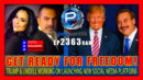 EP 2363-9AM GET READY! Trump & Mike Lindell Are Working On Launching A BIG Social Media Platform