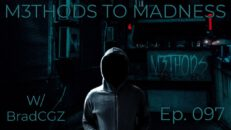 M3thods To Madness with BradCGZ - Ep. 097