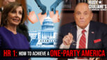 HR 1: How To Achieve A ONE-PARTY America | Rudy Giuliani | Ep. 121