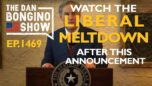 Ep. 1469 Watch the Liberal Meltdown After This Announcement -The Dan Bongino Show®