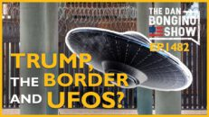 Ep. 1482 Trump, The Border, and UFOs? - The Dan Bongino Show®