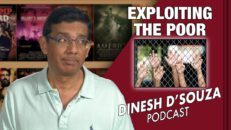 EXPLOITING THE POOR Dinesh D'Souza Podcast Ep52