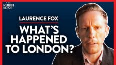 What's Gone Wrong in London & Can It Be Saved? (Pt. 2) | Laurence Fox | INTERNATIONAL | Rubin Report
