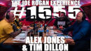 Joe Rogan Experience #1555 - Alex Jones & Tim Dillon