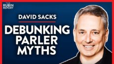 Ex-PayPal COO: Revealing Why Parler Was Targeted (Pt. 2) | David Sacks | TECH | Rubin Report