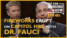 Ep. 1481 Fireworks Erupt On Capitol Hill With Fauci - The Dan Bongino Show®