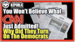 You Won't Believe What CNN Just Admitted...Why Did They Just Turn On The Democrats! - Lisa Haven