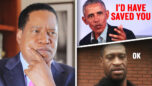 Obama Could Have Saved George Floyd's Life? - Larry Elder