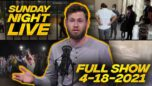 Sunday Night Live with Owen Shroyer 04/18/21