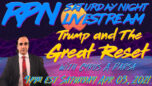 Trump & The Great Reset with Cyrus A. Parsa on Sat. Night Livestream - RedPill78 The Corruption Detector