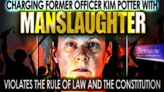 Charging Former Officer Kim Potter with Manslaughter Violates the Rule of Law and the Constitution - The Dershow