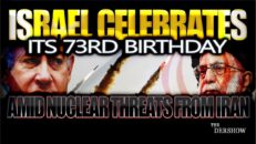 Israel Celebrates its 73rd Birthday Amid Nuclear Threats from Iran - The Dershow