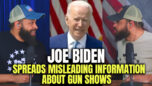 Joe Biden Spreads Misinformation About Gun Shows - HodgeTwins