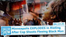 Minneapolis EXPLODES in Rioting After Cop Shoots Fleeing Black Man - The Charlie Kirk Show