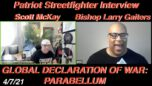 POWERFUL Interview with Bishop Larry Gaiters, Global Declaration Of War: PARABELLUM - PatriotStreetfighter