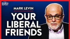 Share This Warning with Your Liberal Friends (Pt. 2) | Mark Levin | POLITICS | Rubin Report