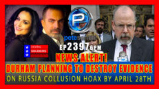 NEWS ALERT! DURHAM PLANNING TO DESTROY ALL RUSSIA COLLUSION EVIDENCE BY APRIL 28TH