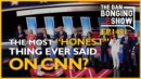 "Ep. 1491 The Most ""Honest"" Thing Ever Said On CNN - The Dan Bongino Show®"