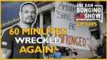 Ep. 1495 60 Minutes Gets Wrecked Again? - The Dan Bongino Show®