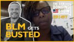 Ep. 1497 BLM Gets Busted - The Dan Bongino Show®