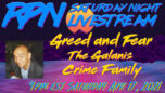 Greed & Fear - The Galanis Crime Family with Derek Galanis on Saturday Night Livestream